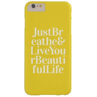 Apenas respire el amarillo brillante de las citas funda de iPhone 6 plus barely there