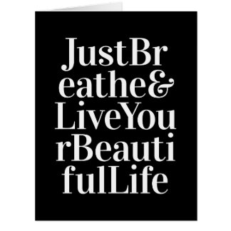 Apenas respire el blanco inspirado del negro de tarjeta de felicitación grande