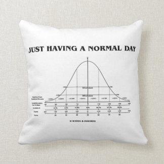 Apenas teniendo un día normal (humor de la curva cojin