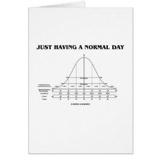 Apenas teniendo un día normal (humor de la curva d tarjeta