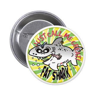 Apenas tiburón de la grasa de la llamada pin redondo 5 cm
