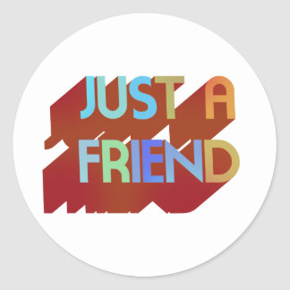 Apenas un amigo pegatina redonda