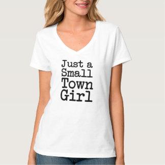 Apenas un chica de la pequeña ciudad divertido playera
