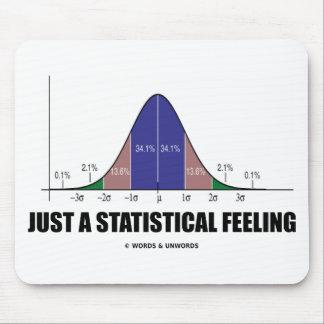 Apenas una sensación estadística humor estadístic alfombrillas de ratones