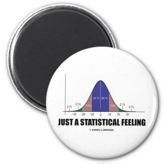 Apenas una sensación estadística (humor imán redondo 5 cm