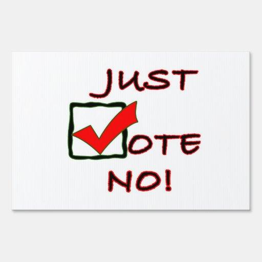 ¡Apenas vote no! firme para su yarda Carteles