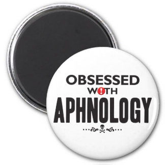 Aphnology Obsessed 2 Inch Round Magnet