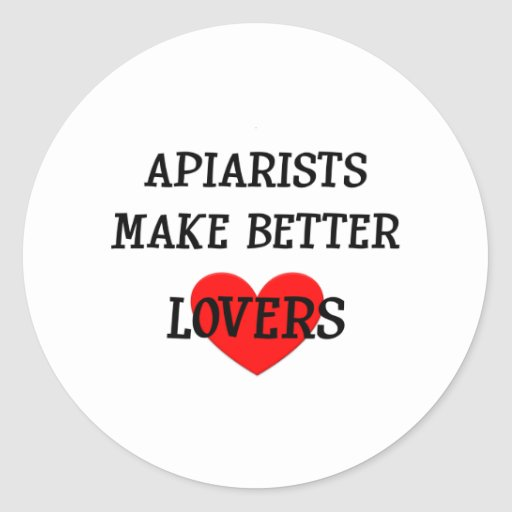 Apiarists Make Better Lovers Classic Round Sticker