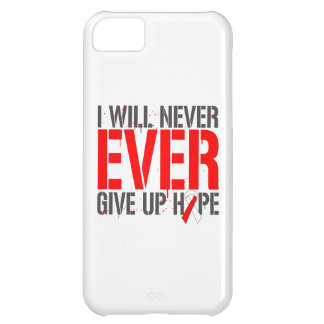 Aplastic Anemia I Will Never Ever Give Up Hope iPhone 5C Cover