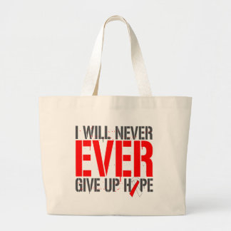 Aplastic Anemia I Will Never Ever Give Up Hope Large Tote Bag