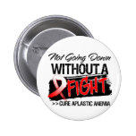 Aplastic Anemia Not Going Down Without a Fight 2 Inch Round Button