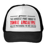 Apocalipsis del zombi. Fingiendo no soy emocionado Gorro