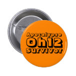 Apocalypse Oh12 Survivor Pin