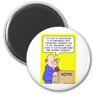apoligize offended politician magnet