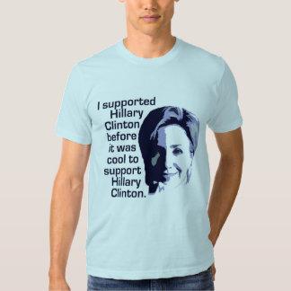 Apoyé a Hillary Clinton antes de que fuera fresco Remeras