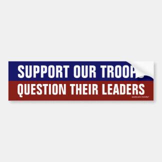 """""""Apoye a nuestras tropas preguntan a sus líderes """" Pegatina Para Auto"""