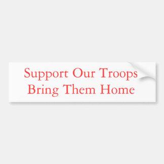 Apoye a nuestras tropas - tráigalas caseras etiqueta de parachoque