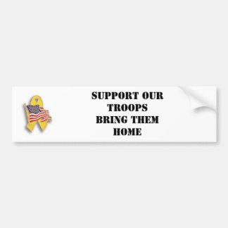 Apoye a nuestras tropas: Tráigalos casera Pegatina Para Auto