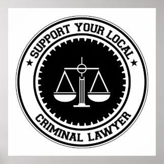 Apoye a su abogado criminal local póster