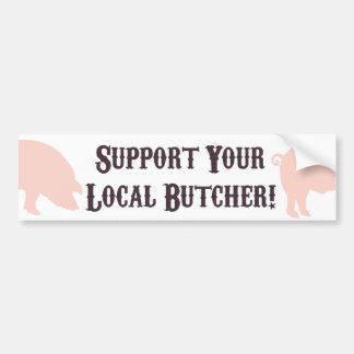 ¡Apoye a su carnicero local! Pegatina para el para Pegatina Para Auto