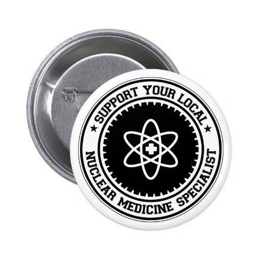 Apoye a su especialista nuclear local de la medici pin redondo de 2 pulgadas