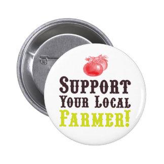 ¡Apoye a su granjero local! Botón Pin Redondo De 2 Pulgadas