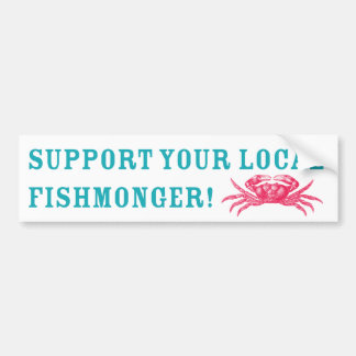 ¡Apoye a su pescadero local! Pegatina Para Auto