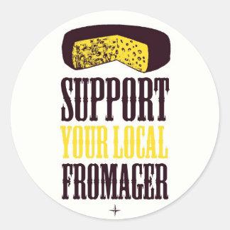 Apoye a sus pegatinas locales de Fromager Pegatina Redonda
