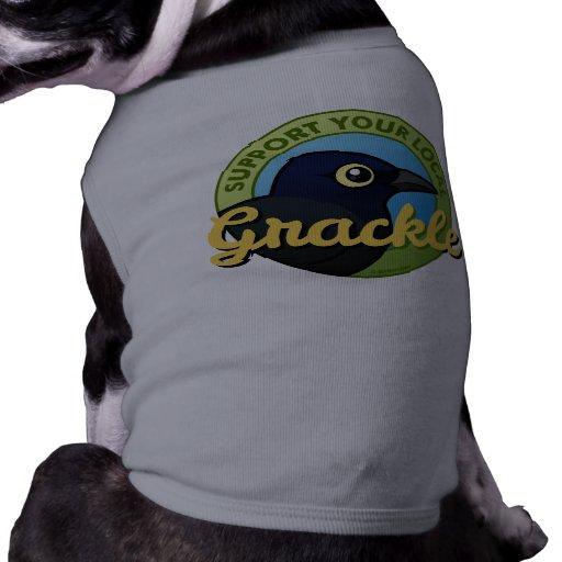 Apoye su Grackle local Camiseta De Mascota