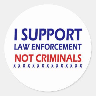 Apoyo a criminales de la aplicación de ley no pegatina redonda