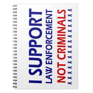 Apoyo a criminales de la aplicación de ley no spiral notebooks