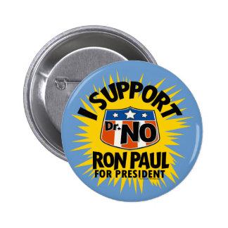 Apoyo al Dr. Ningún botón de Ron Paul Pin Redondo De 2 Pulgadas