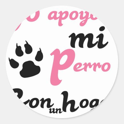 Apoyo de Yo al MI Perro Pegatina Redonda