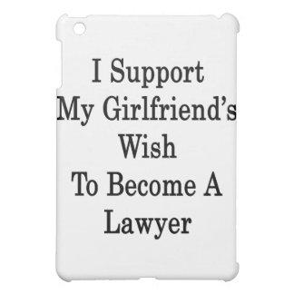 Apoyo el deseo de mi novia para hacer abogado