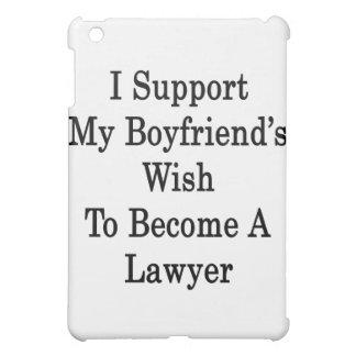 Apoyo el deseo de mi novio para hacer abogado