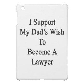 Apoyo el deseo de mi papá para hacer abogado