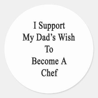 Apoyo el deseo de mi papá para hacer cocinero pegatina redonda