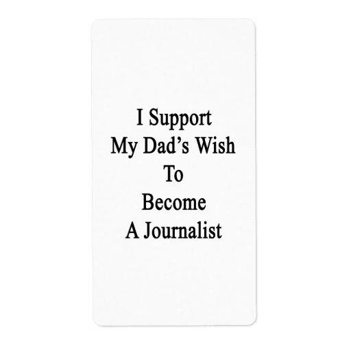 Apoyo el deseo de mi papá para hacer periodista etiquetas de envío