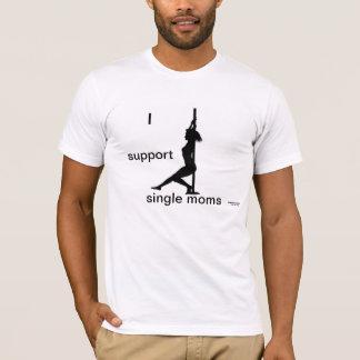 Apoyo la camiseta de las madres solteras