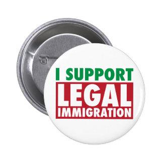 Apoyo la inmigración legal pin redondo 5 cm