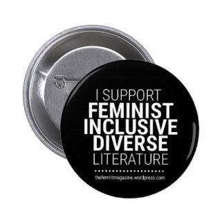 """""""Apoyo la literatura feminista/diversa/inclusiva """" Pin Redondo De 2 Pulgadas"""