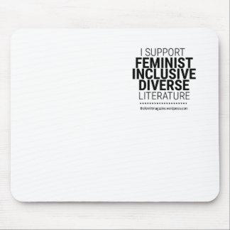 Apoyo la literatura inclusiva diversa feminista tapete de raton