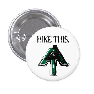 "Appalachian Trail ""Hike This"" button. 1 Inch Round Button"