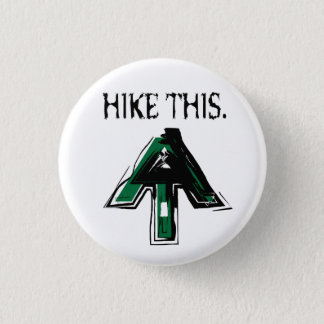 """Appalachian Trail """"Hike This"""" button. Button"""