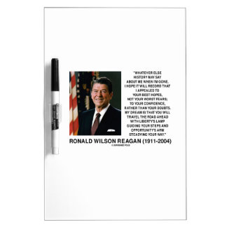 Appealed To Your Best Hopes Not Worst Fears Reagan Dry-Erase Whiteboard