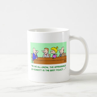Appearance of honesty is the best policy coffee mug