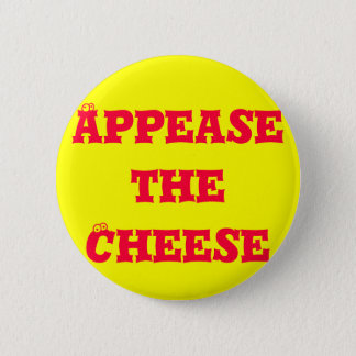 Appease the Cheese Pinback Button