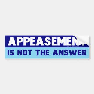 Appeasement is Not The Answer Bumper Sticker