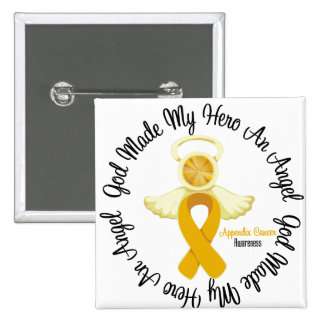 Appendix Cancer God Made My Hero An Angel Pinback Button