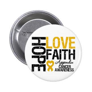 Appendix Cancer HOPE LOVE FAITH Button